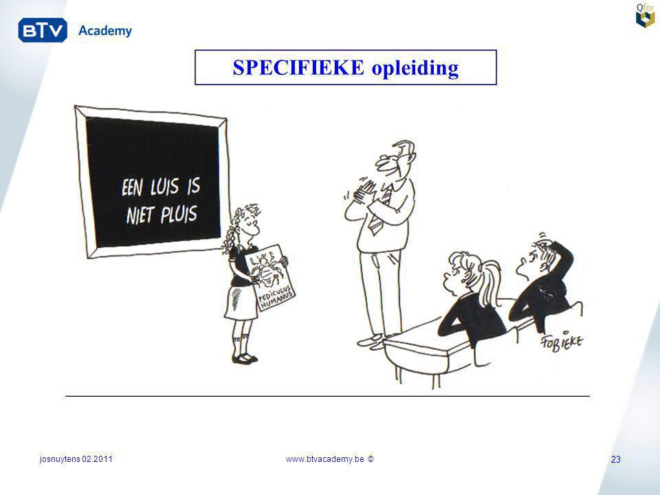 SPECIFIEKE opleiding josnuytens 02.2011 www.btvacademy.be ©