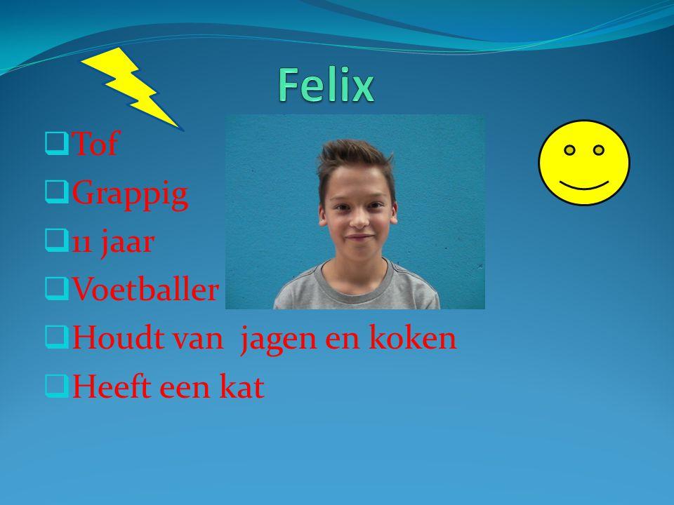 Felix Tof Grappig 11 jaar Voetballer Houdt van jagen en koken