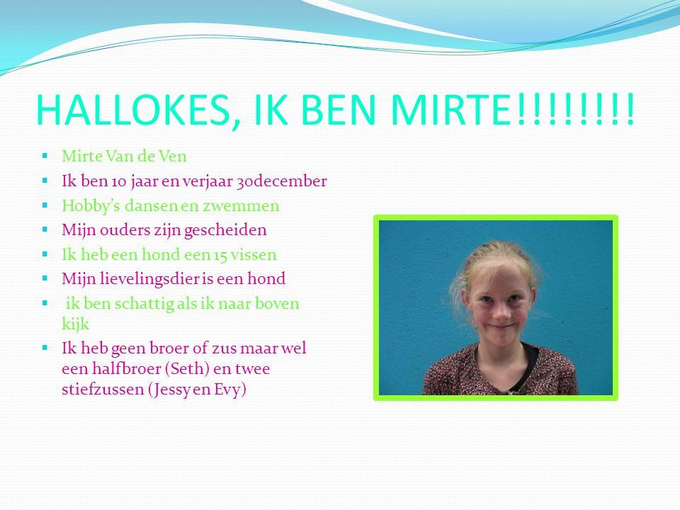 HALLOKES, IK BEN MIRTE!!!!!!!! Mirte Van de Ven