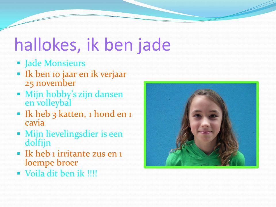hallokes, ik ben jade Jade Monsieurs