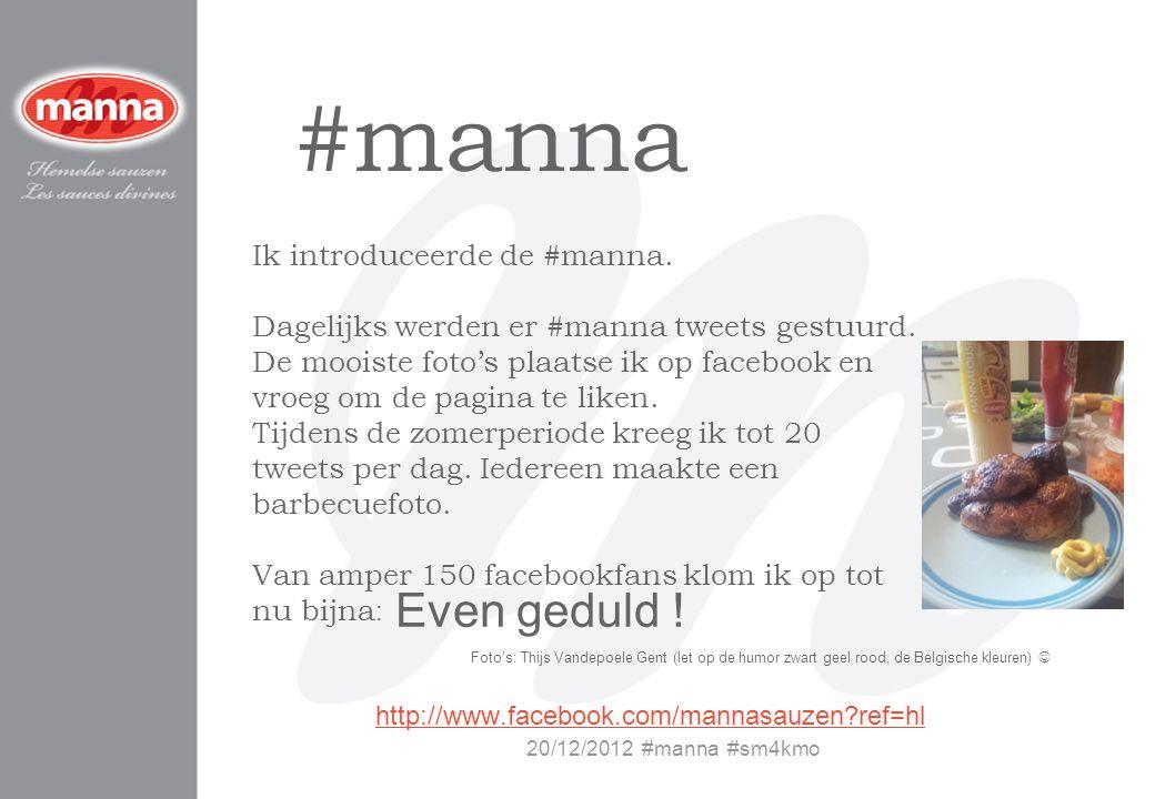 #manna Even geduld ! Ik introduceerde de #manna.
