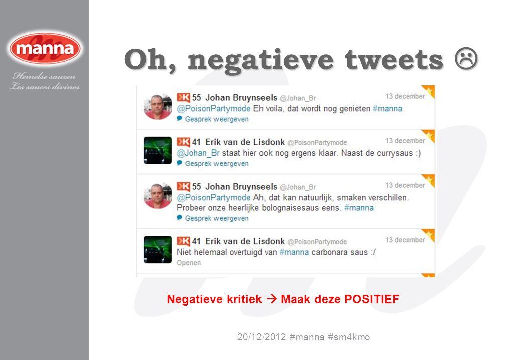 Oh, negatieve tweets  Negatieve kritiek  Maak deze POSITIEF