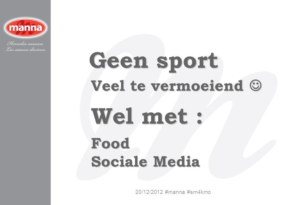 Geen sport Wel met : Veel te vermoeiend  Food Sociale Media