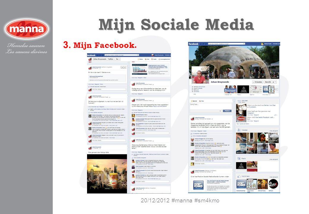 Mijn Sociale Media 3. Mijn Facebook. 20/12/2012 #manna #sm4kmo