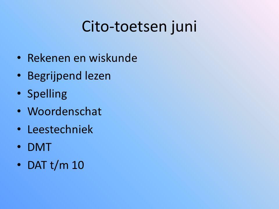 Cito-toetsen juni Rekenen en wiskunde Begrijpend lezen Spelling
