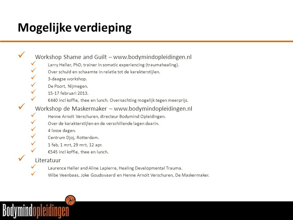 Mogelijke verdieping Workshop Shame and Guilt – www.bodymindopleidingen.nl. Larry Heller, PhD, trainer in somatic experiencing (traumahealing).