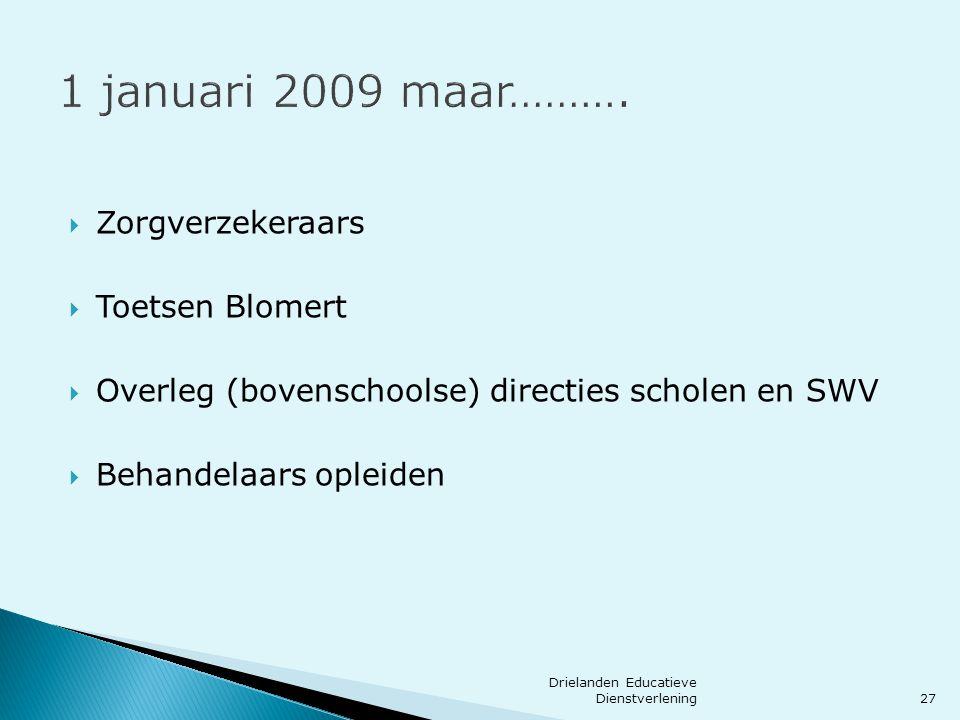 1 januari 2009 maar………. Zorgverzekeraars Toetsen Blomert