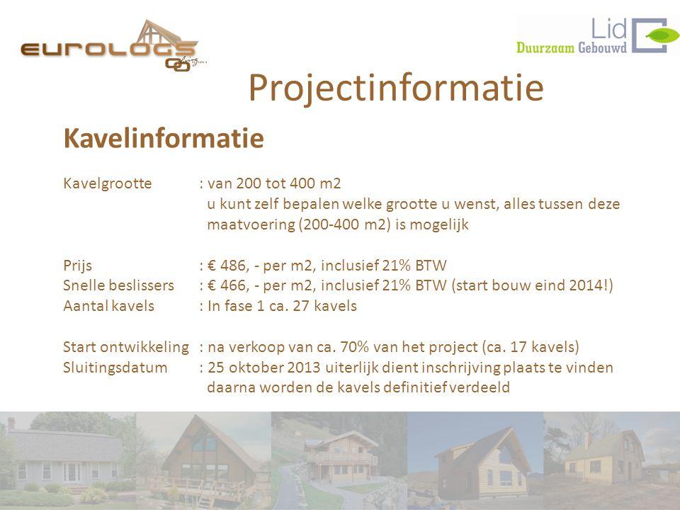 Projectinformatie Kavelinformatie Kavelgrootte : van 200 tot 400 m2