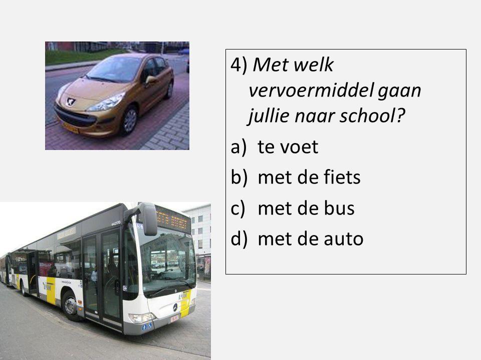 4) Met welk vervoermiddel gaan jullie naar school