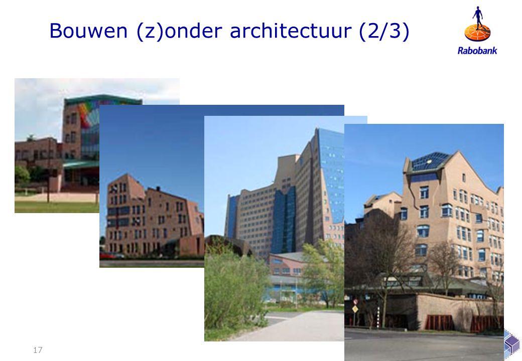 Bouwen (z)onder architectuur (2/3)