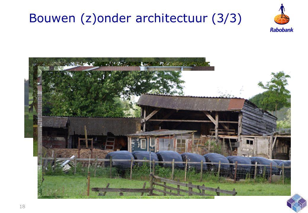 Bouwen (z)onder architectuur (3/3)