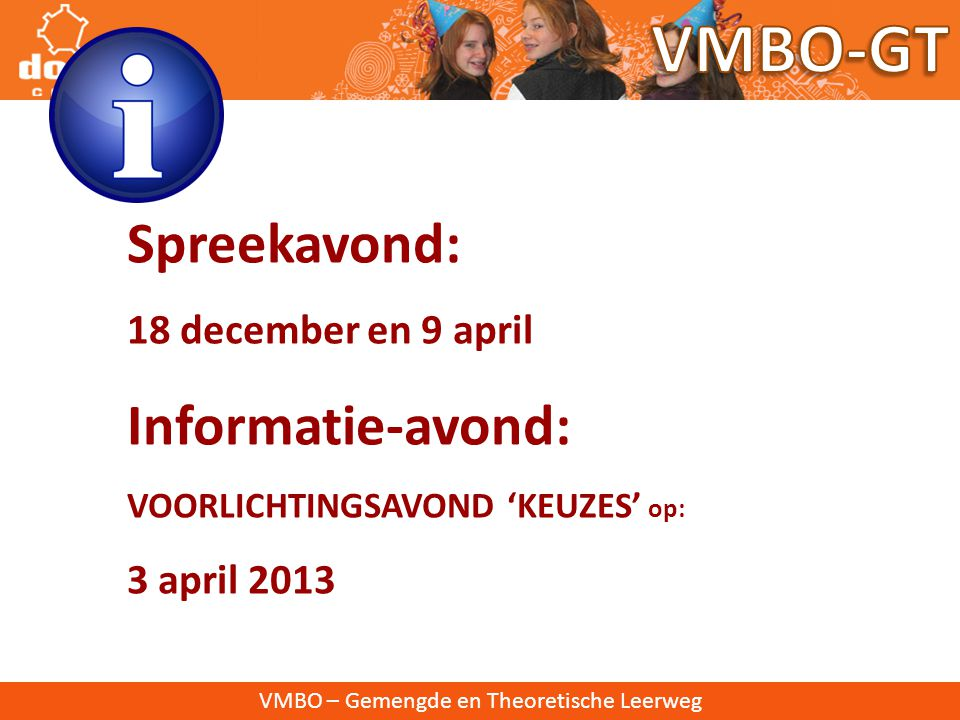 VMBO-GT Spreekavond: Informatie-avond: 18 december en 9 april