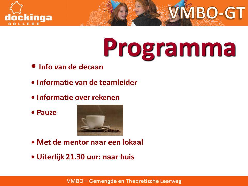 Programma VMBO-GT • Info van de decaan • Informatie van de teamleider