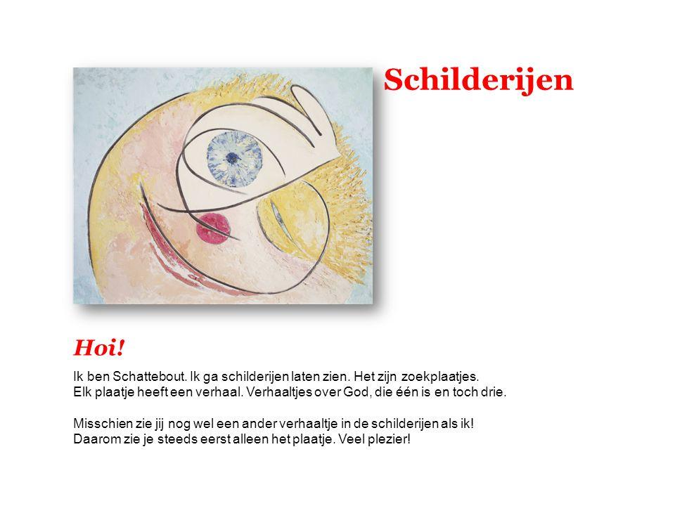 Schilderijen Hoi! Ik ben Schattebout. Ik ga schilderijen laten zien. Het zijn zoekplaatjes.