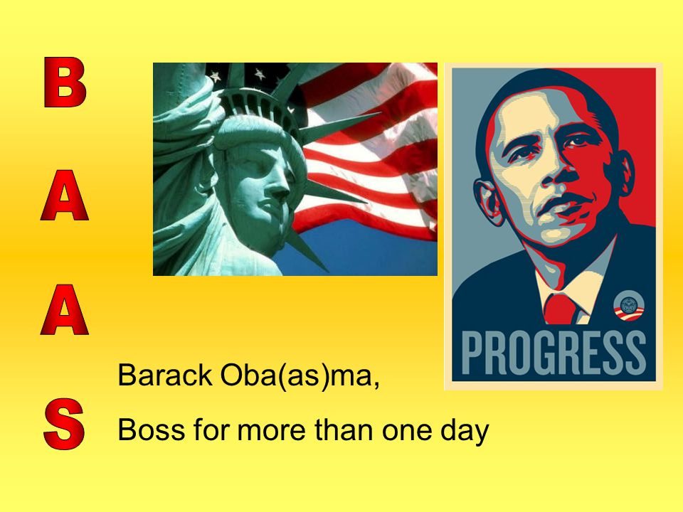 BAAS Barack Oba(as)ma, Boss for more than one day