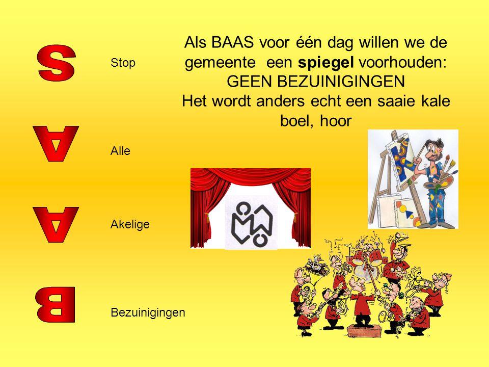 Als BAAS voor één dag willen we de gemeente een spiegel voorhouden: