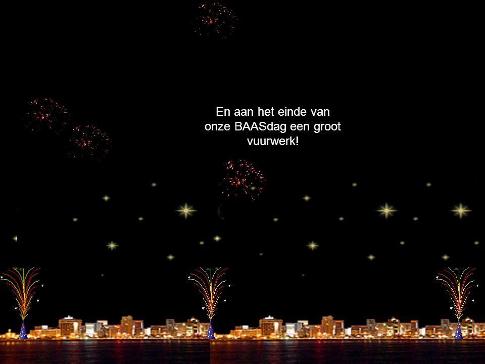En aan het einde van onze BAASdag een groot vuurwerk!