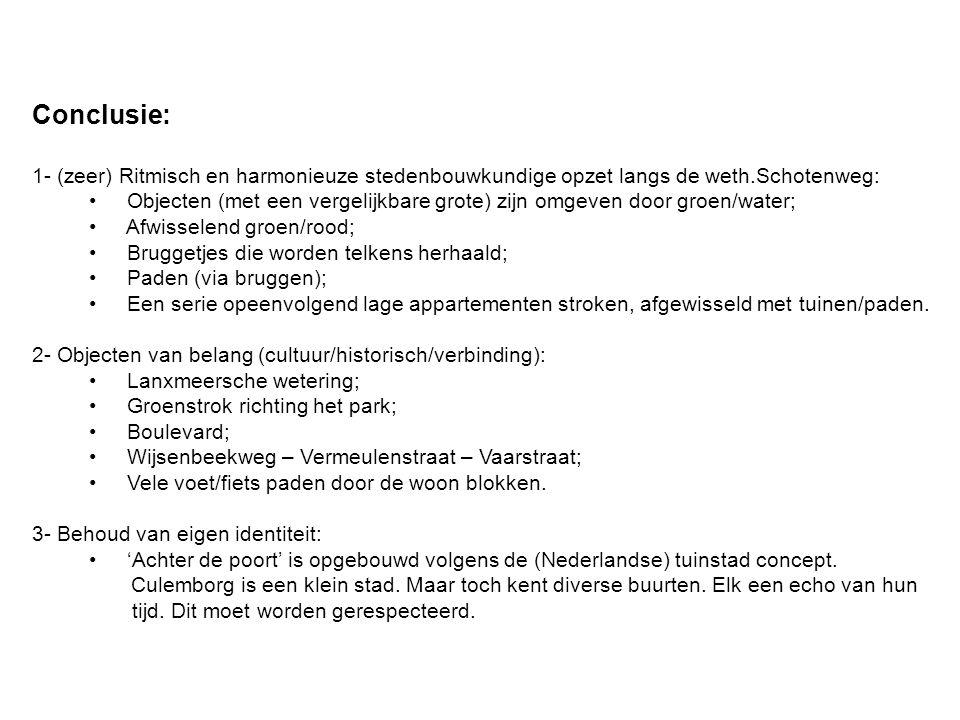 Conclusie: 1- (zeer) Ritmisch en harmonieuze stedenbouwkundige opzet langs de weth.Schotenweg:
