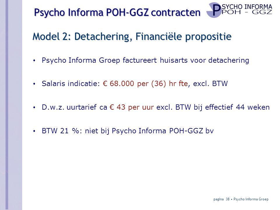 Model 2: Detachering, Financiële propositie