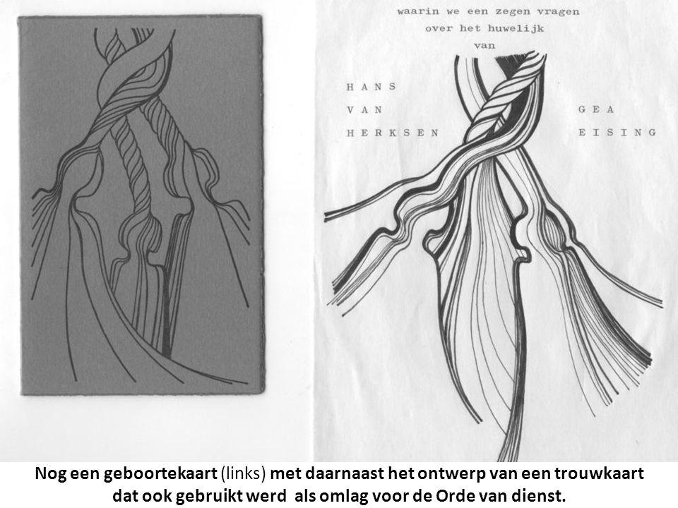 Nog een geboortekaart (links) met daarnaast het ontwerp van een trouwkaart dat ook gebruikt werd als omlag voor de Orde van dienst.