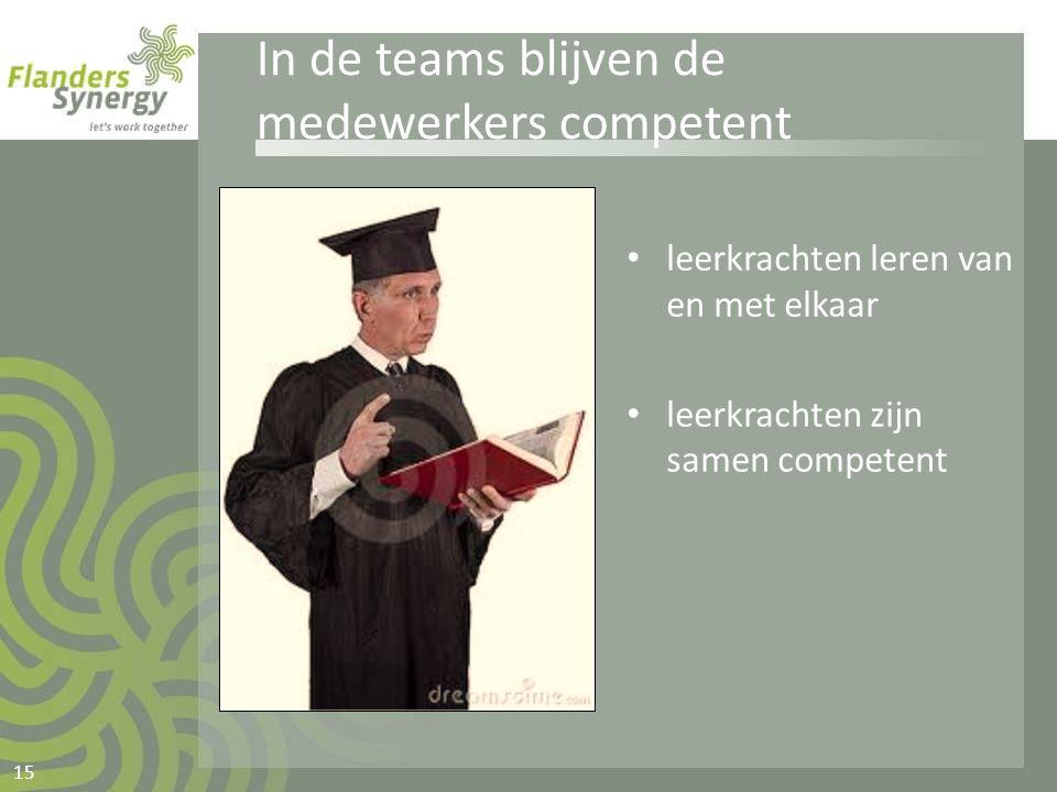 In de teams blijven de medewerkers competent