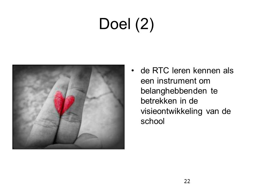 Doel (2) de RTC leren kennen als een instrument om belanghebbenden te betrekken in de visieontwikkeling van de school.