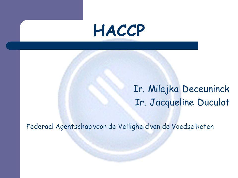 HACCP Ir. Milajka Deceuninck Ir. Jacqueline Duculot