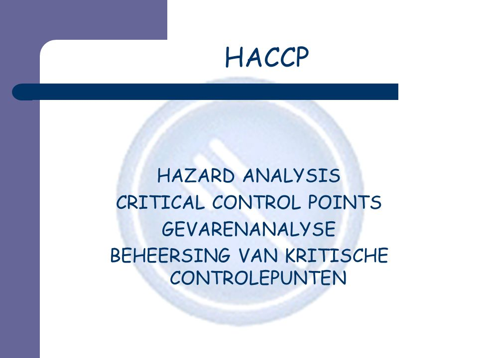 HACCP HAZARD ANALYSIS CRITICAL CONTROL POINTS GEVARENANALYSE