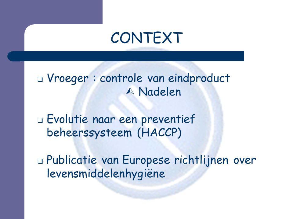 CONTEXT Vroeger : controle van eindproduct  Nadelen