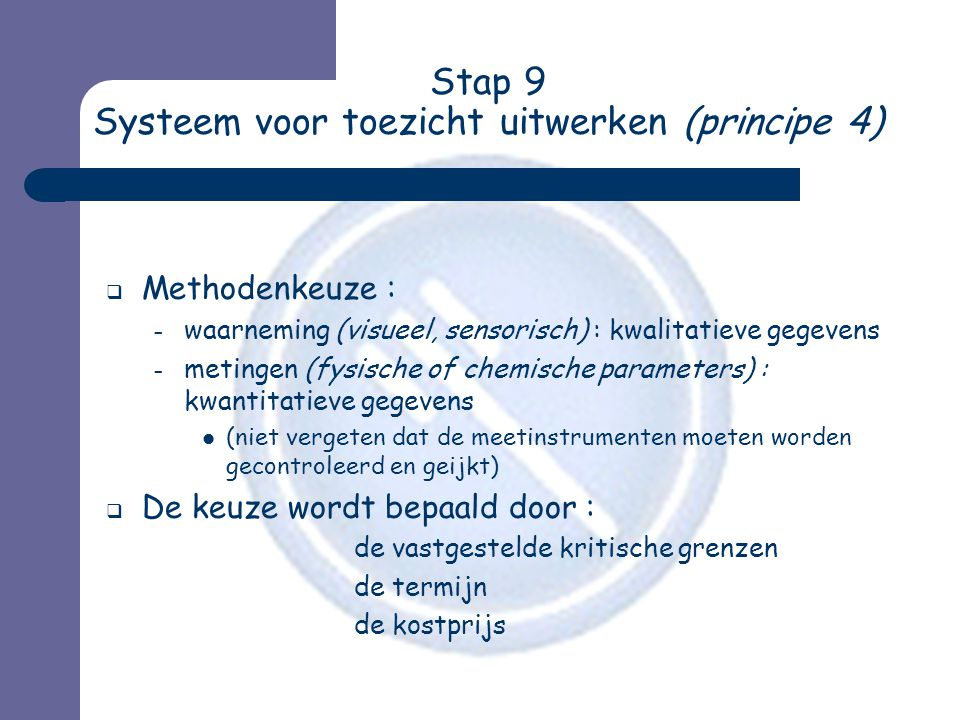 Stap 9 Systeem voor toezicht uitwerken (principe 4)