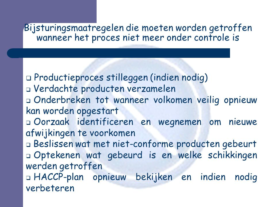 Productieproces stilleggen (indien nodig)
