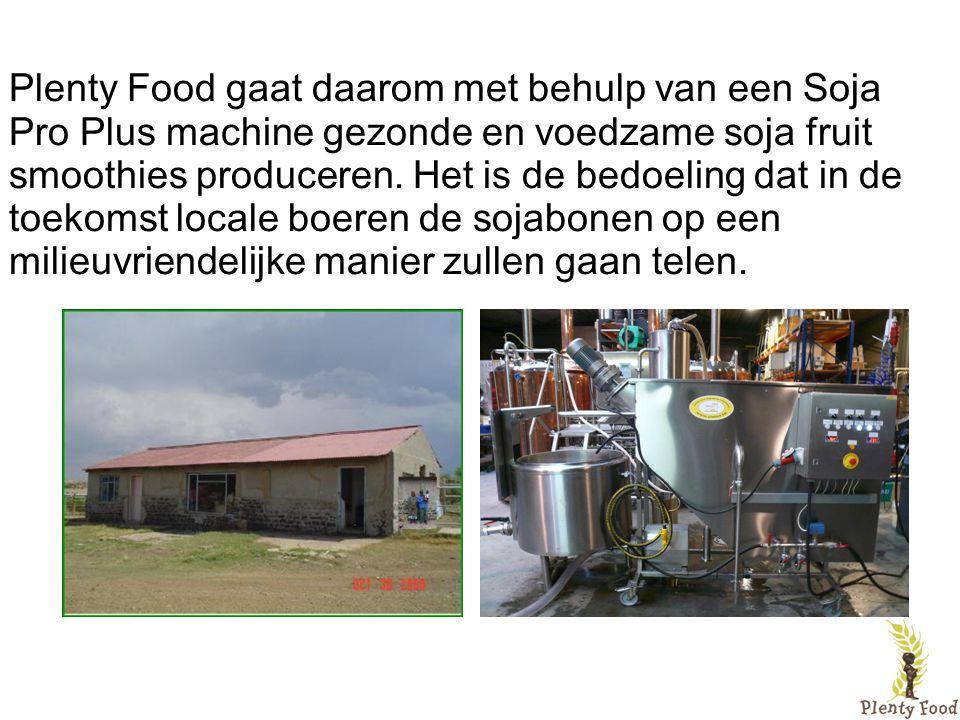 Plenty Food gaat daarom met behulp van een Soja Pro Plus machine gezonde en voedzame soja fruit smoothies produceren.