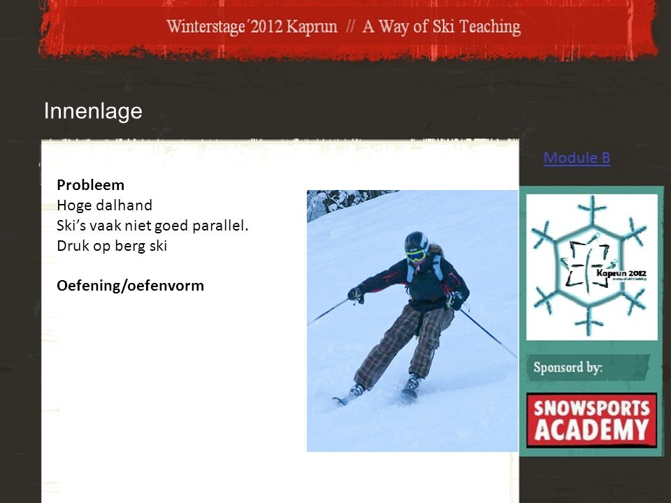 Innenlage Probleem Hoge dalhand Ski's vaak niet goed parallel.