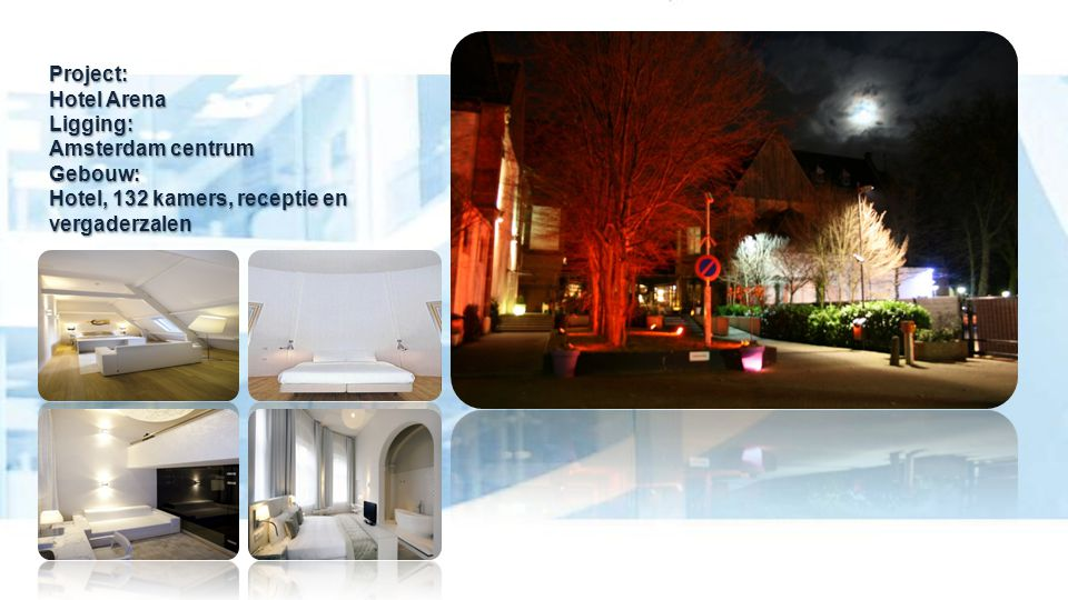 Project:. Hotel Arena Ligging: