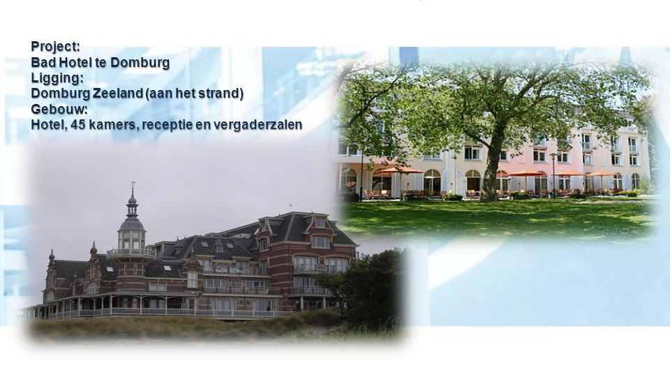 Project:. Bad Hotel te Domburg Ligging: