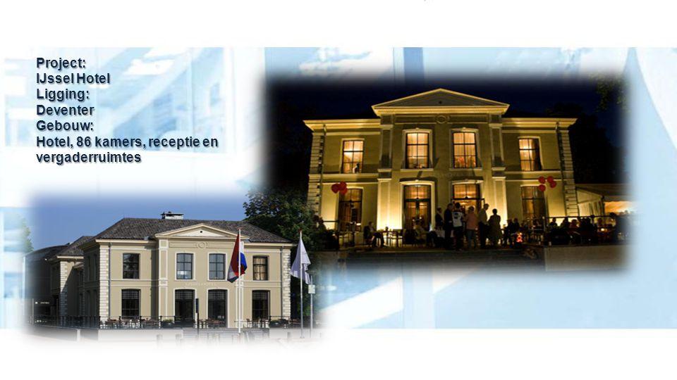 Project:. IJssel Hotel Ligging: