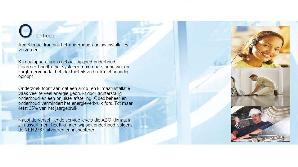 Onderhoud. Abo Klimaat kan ook het onderhoud aan uw installaties verzorgen.