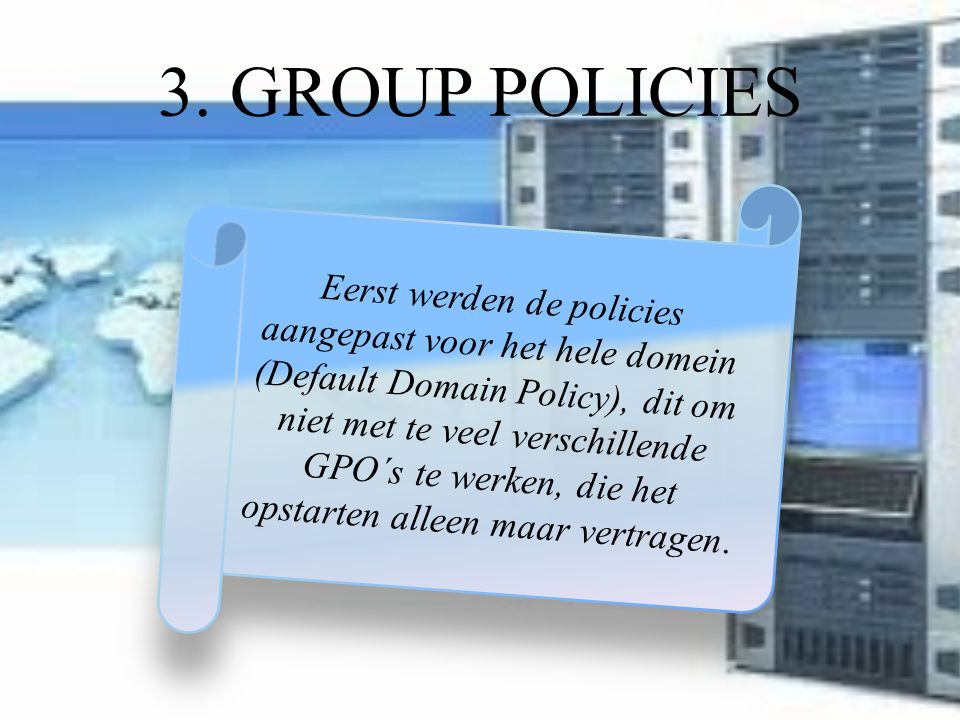 3. GROUP POLICIES