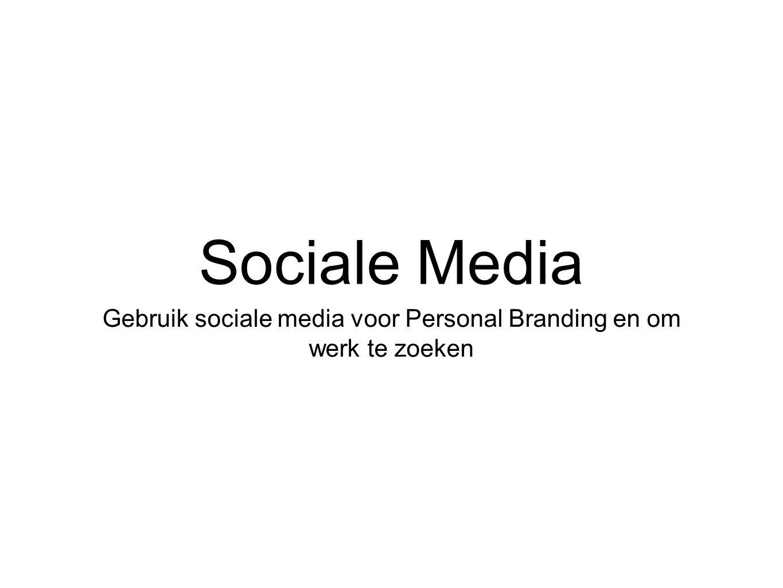 Gebruik sociale media voor Personal Branding en om werk te zoeken