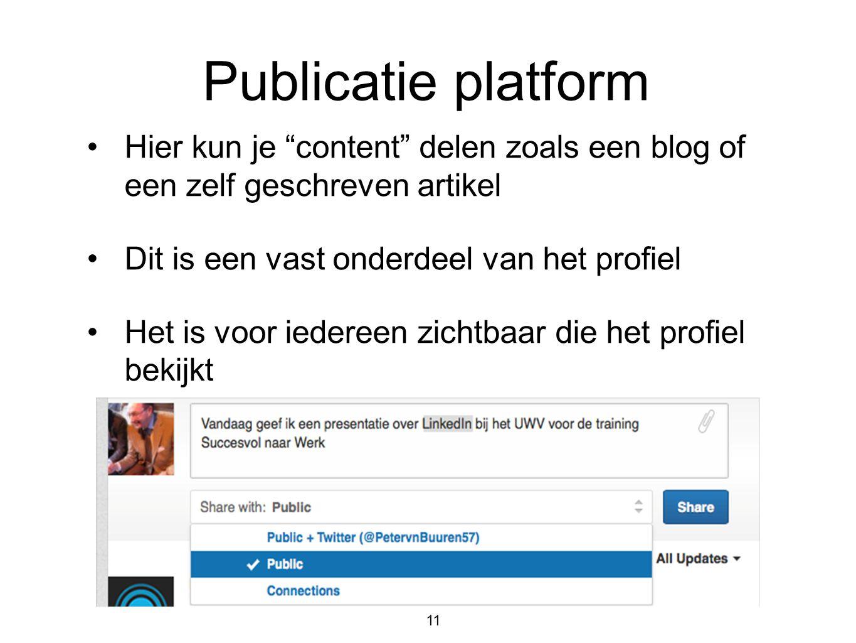 Publicatie platform Hier kun je content delen zoals een blog of een zelf geschreven artikel. Dit is een vast onderdeel van het profiel.