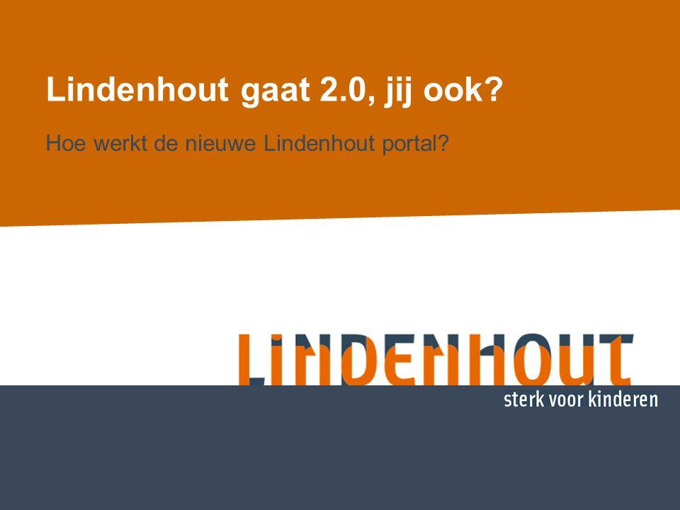 Lindenhout gaat 2.0, jij ook