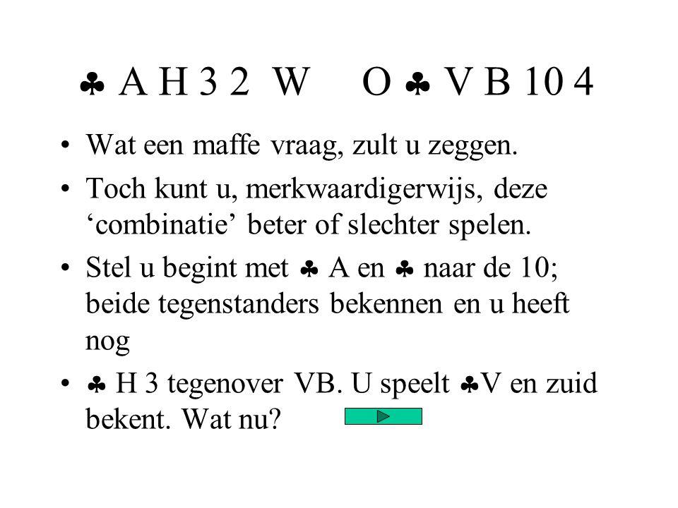  A H 3 2 W O  V B 10 4 Wat een maffe vraag, zult u zeggen.