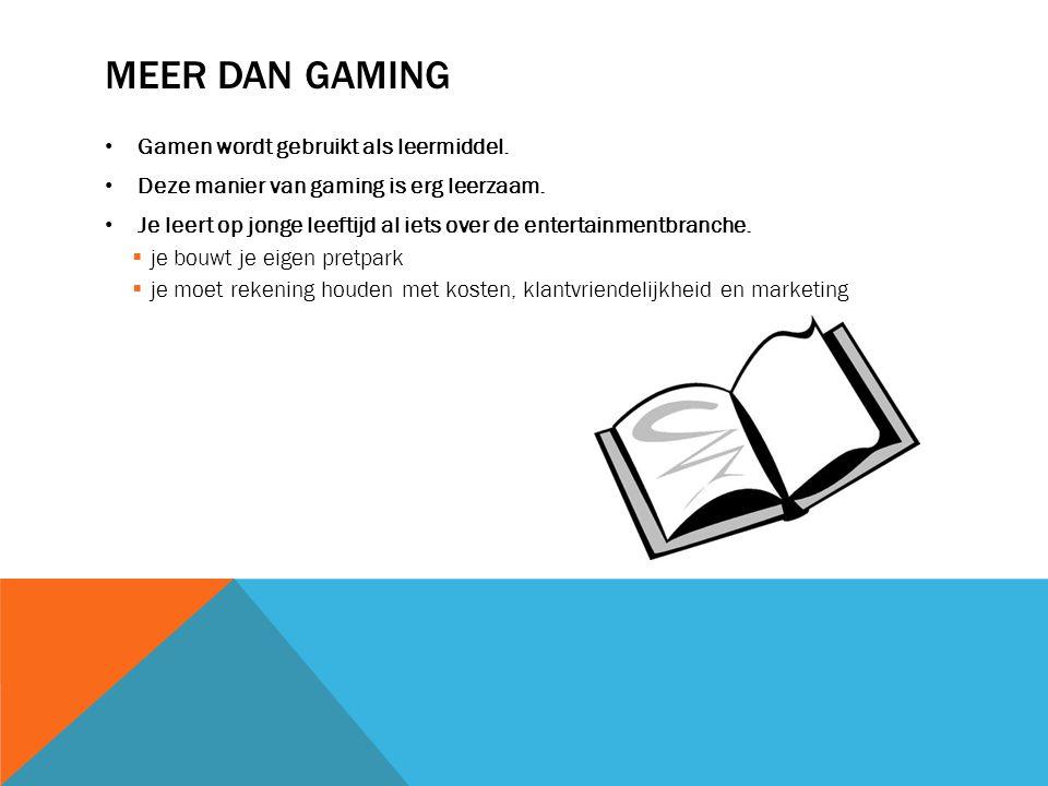Meer dan Gaming Gamen wordt gebruikt als leermiddel.