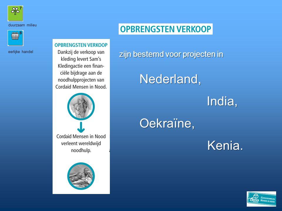 Nederland, India, Oekraïne, Kenia. zijn bestemd voor projecten in 11