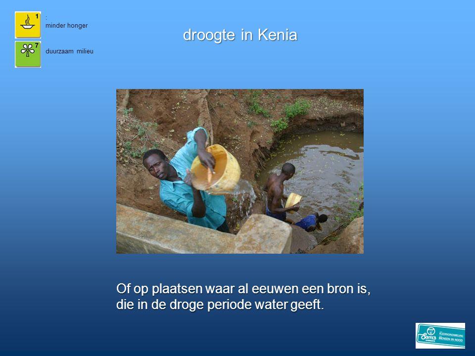 droogte in Kenia Of op plaatsen waar al eeuwen een bron is,