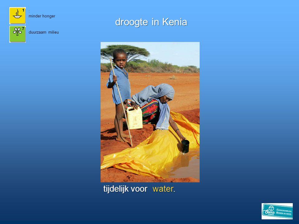 droogte in Kenia Nu is er in Kenia al heel lang geen regen gevallen.