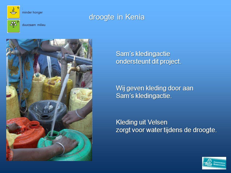 droogte in Kenia Sam's kledingactie ondersteunt dit project.