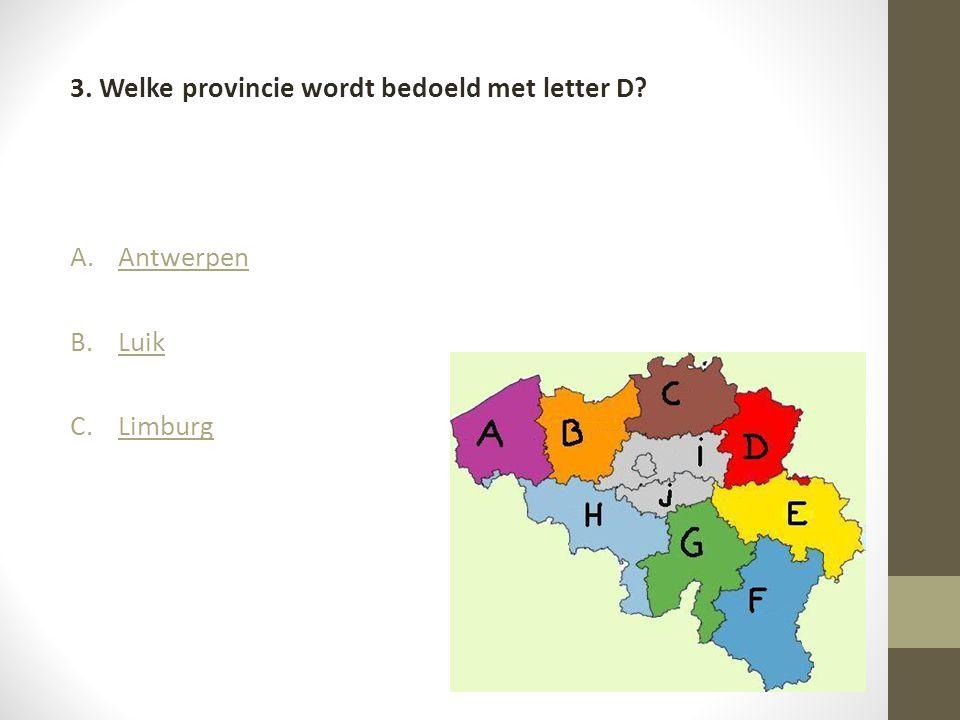 3. Welke provincie wordt bedoeld met letter D