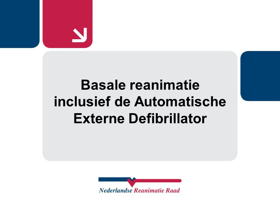 Basale reanimatie inclusief de Automatische Externe Defibrillator