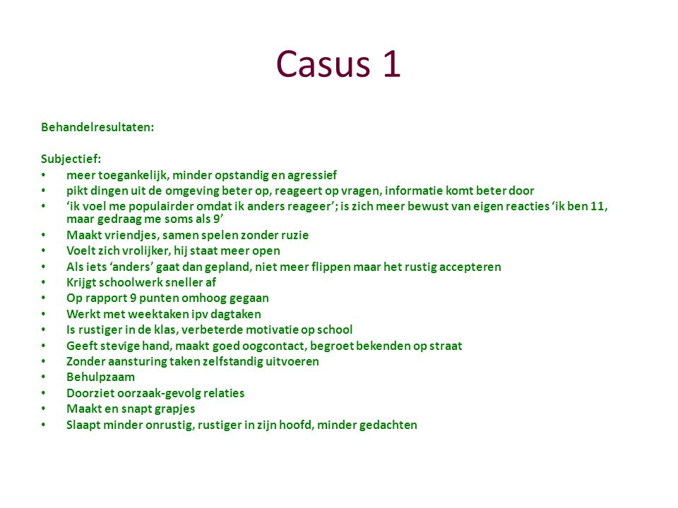 Casus 1 Behandelresultaten: Subjectief: